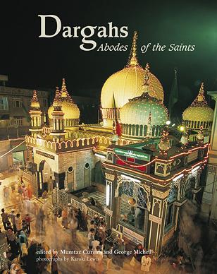 DARGAHS : ABODE OF THE SAINTS
