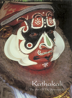 KATHAKALI : THE ART OF THE NON- WORLDLY