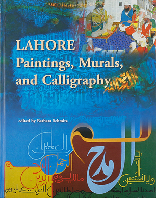 LAHORE : PAINTINGS,MURAL S, AND CALLIGRAPHY